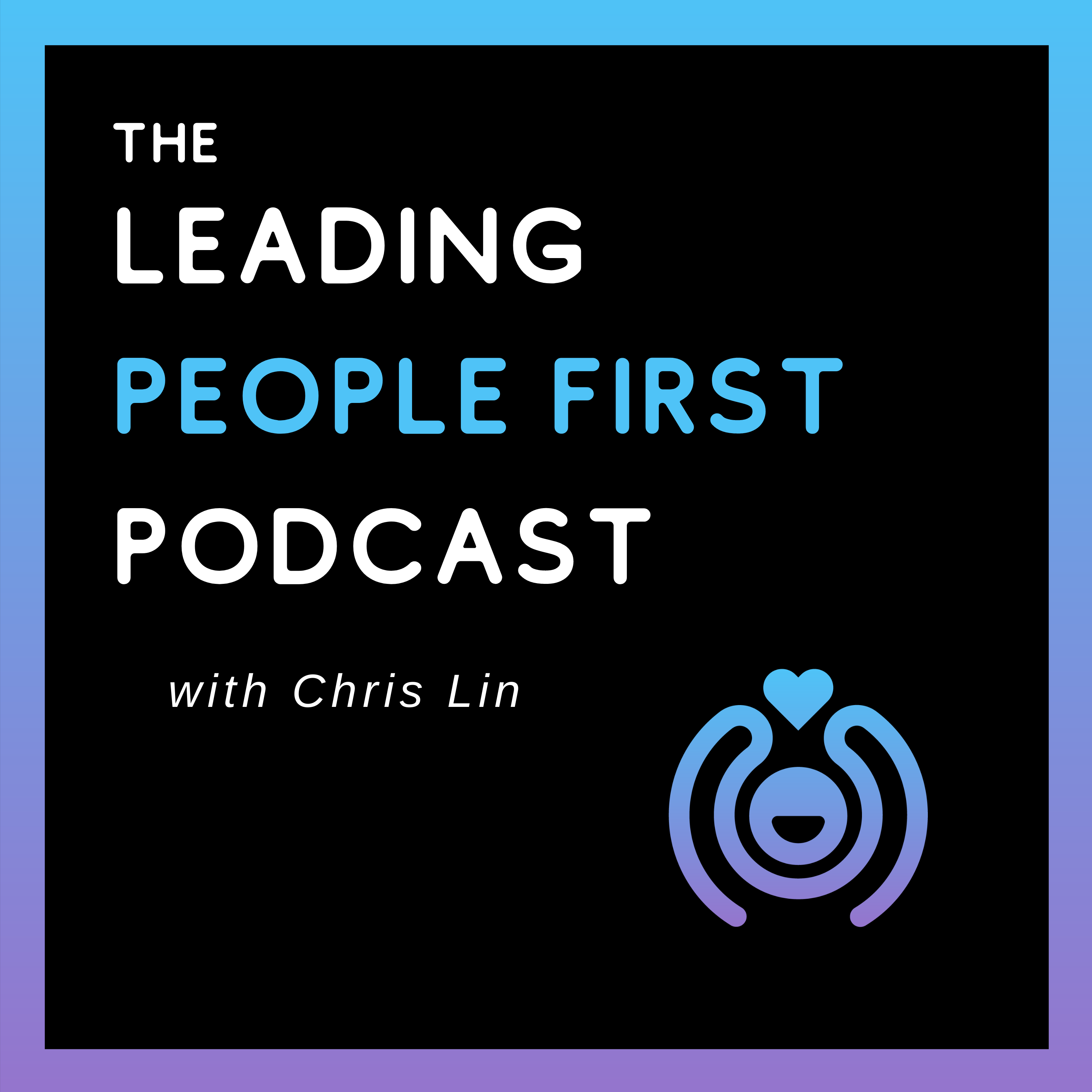 Artwork for podcast Leading People First