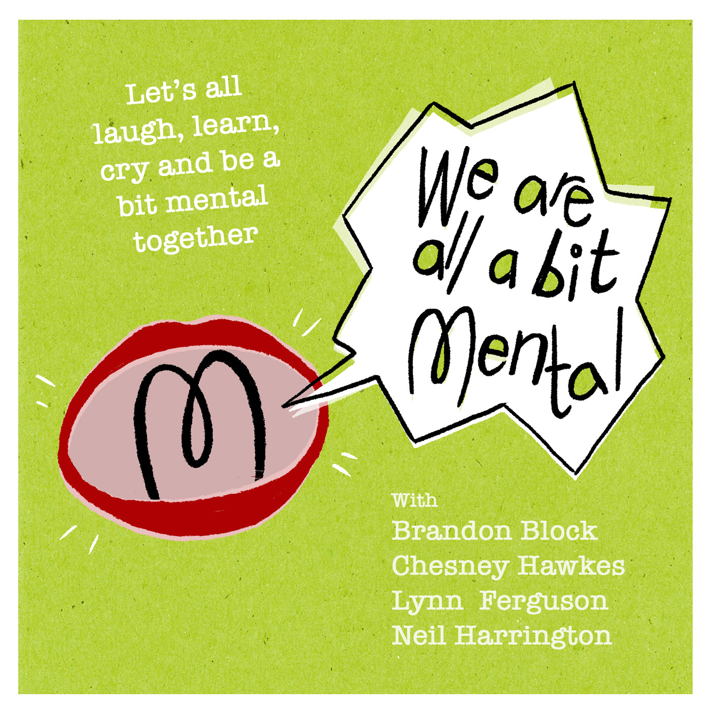 Artwork for podcast We Are All A Bit Mental