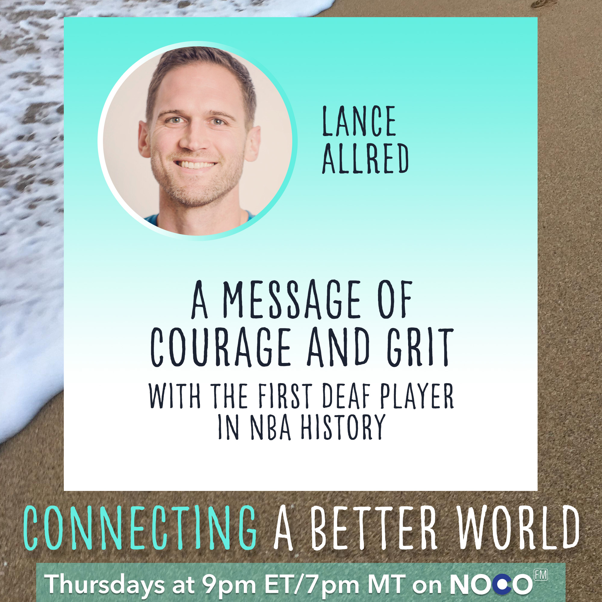A Message of Courage and Grit with Lance Allred, the First Deaf Basketball Player in NBA History