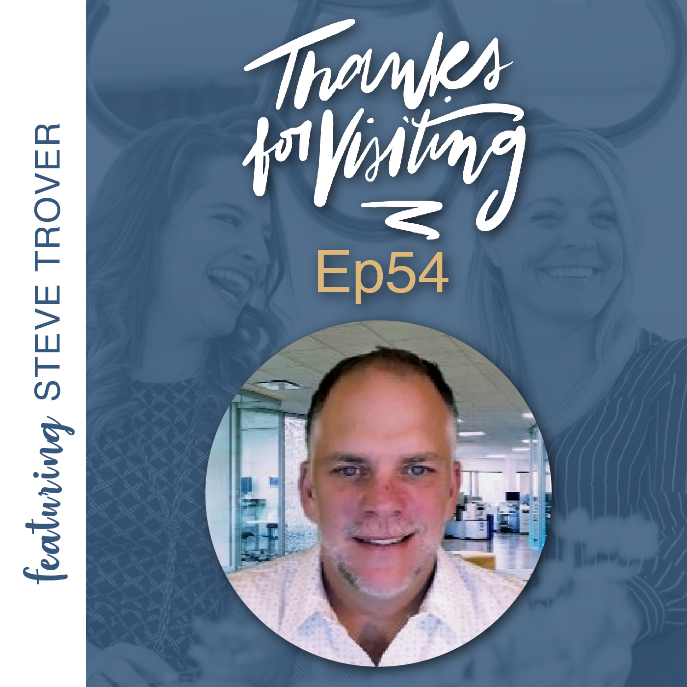 54 | Scaling Your Short-Term Rental Business | with Steve Trover
