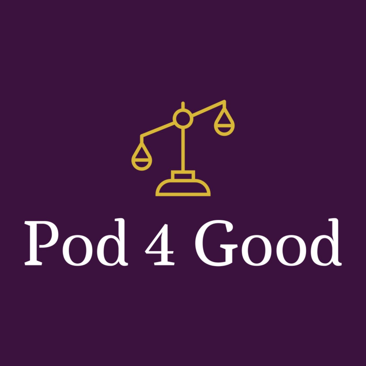 Artwork for podcast Pod 4 Good