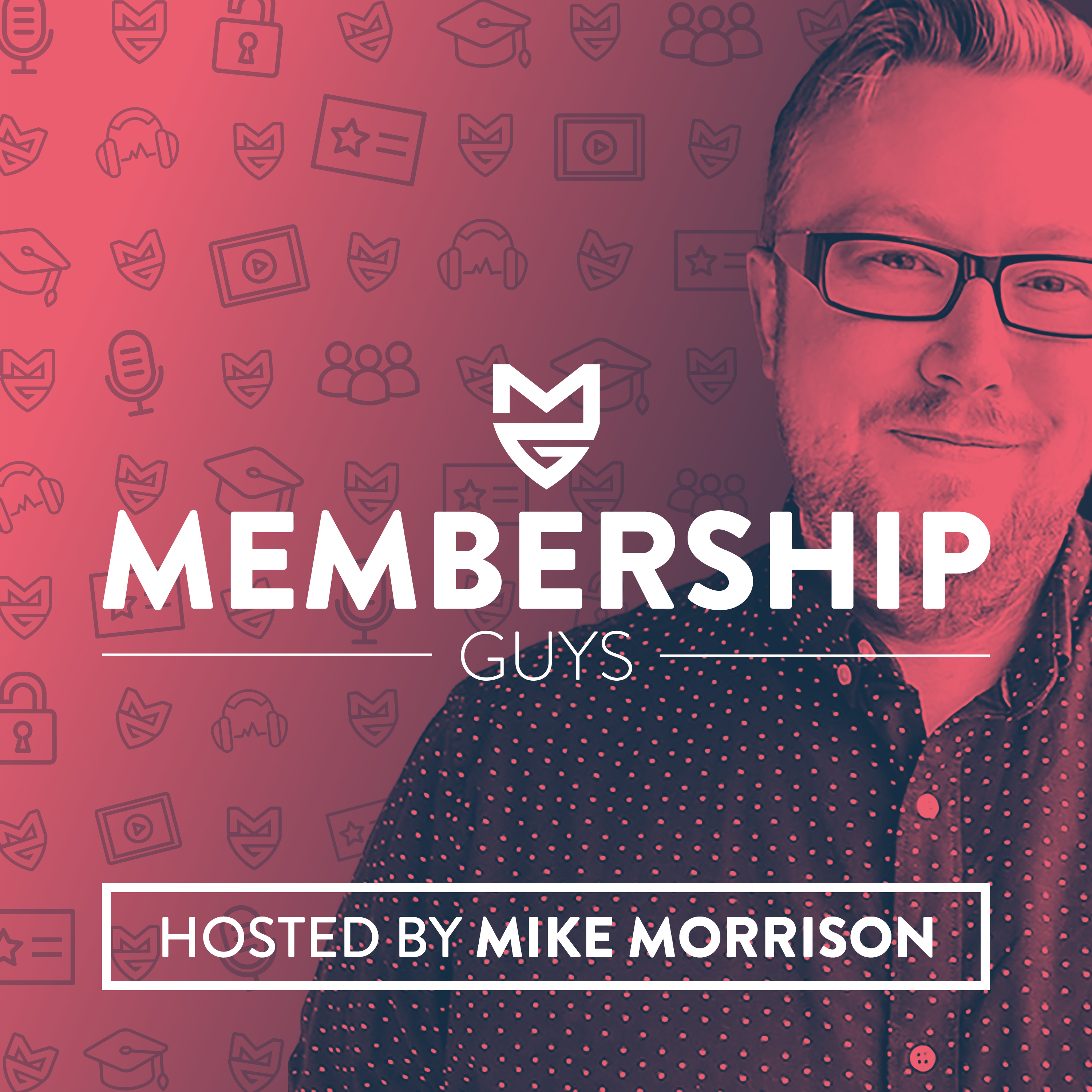 Artwork for podcast The Membership Guys Podcast with Mike Morrison