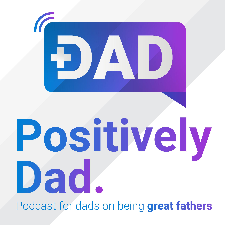 Artwork for podcast Positively Dad