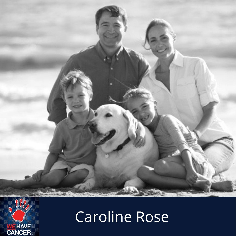 Caroline Rose – A Mom, a Dog, Cancer, Hope