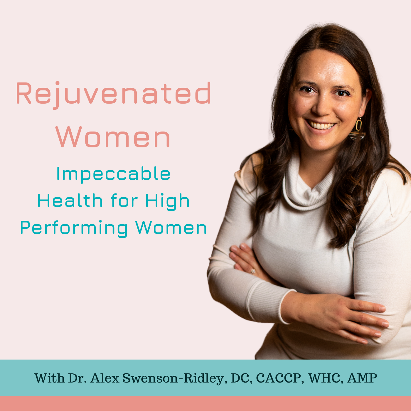Show artwork for Rejuvenated Women: Impeccable Health for High Performing Women