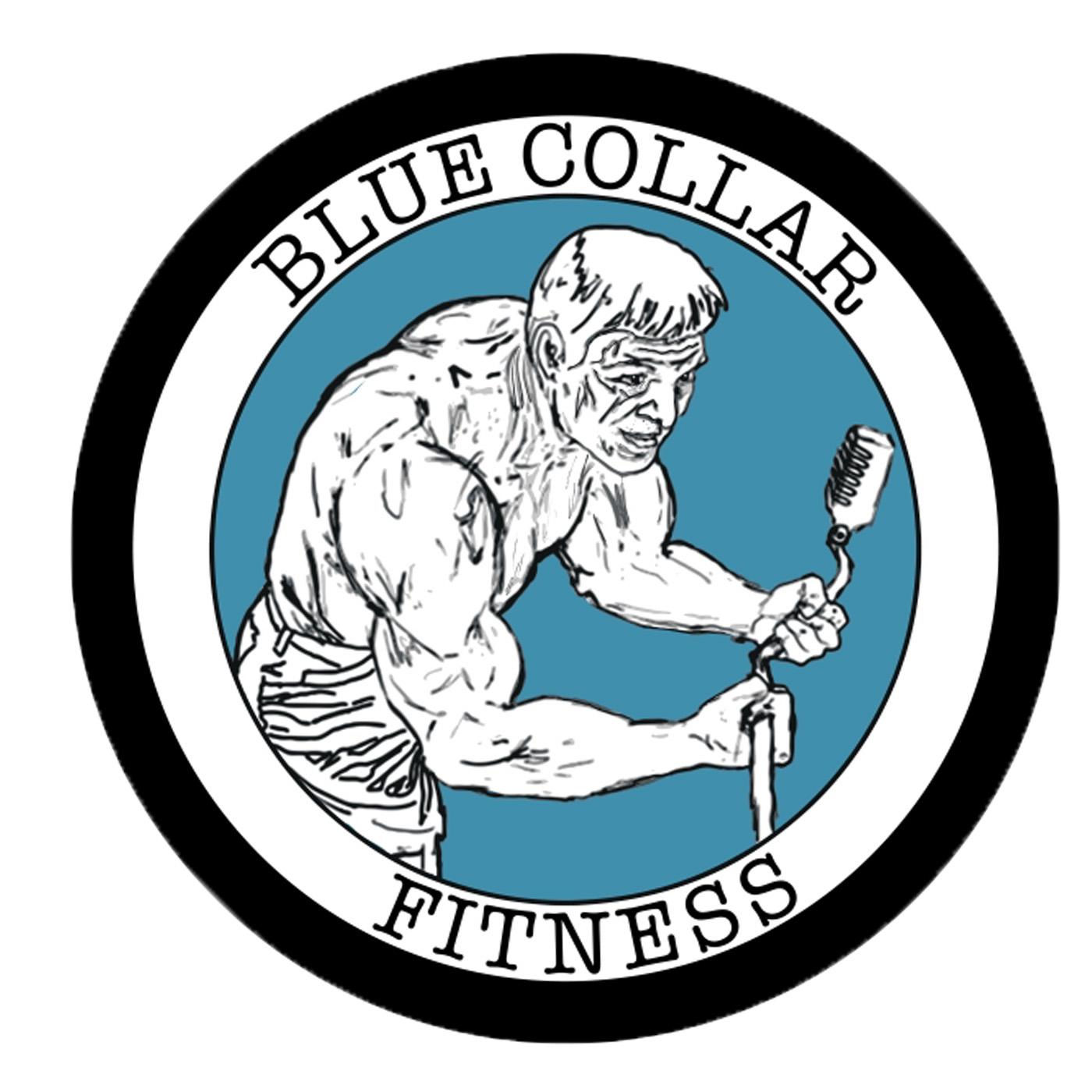 Artwork for podcast Blue Collar Fitness