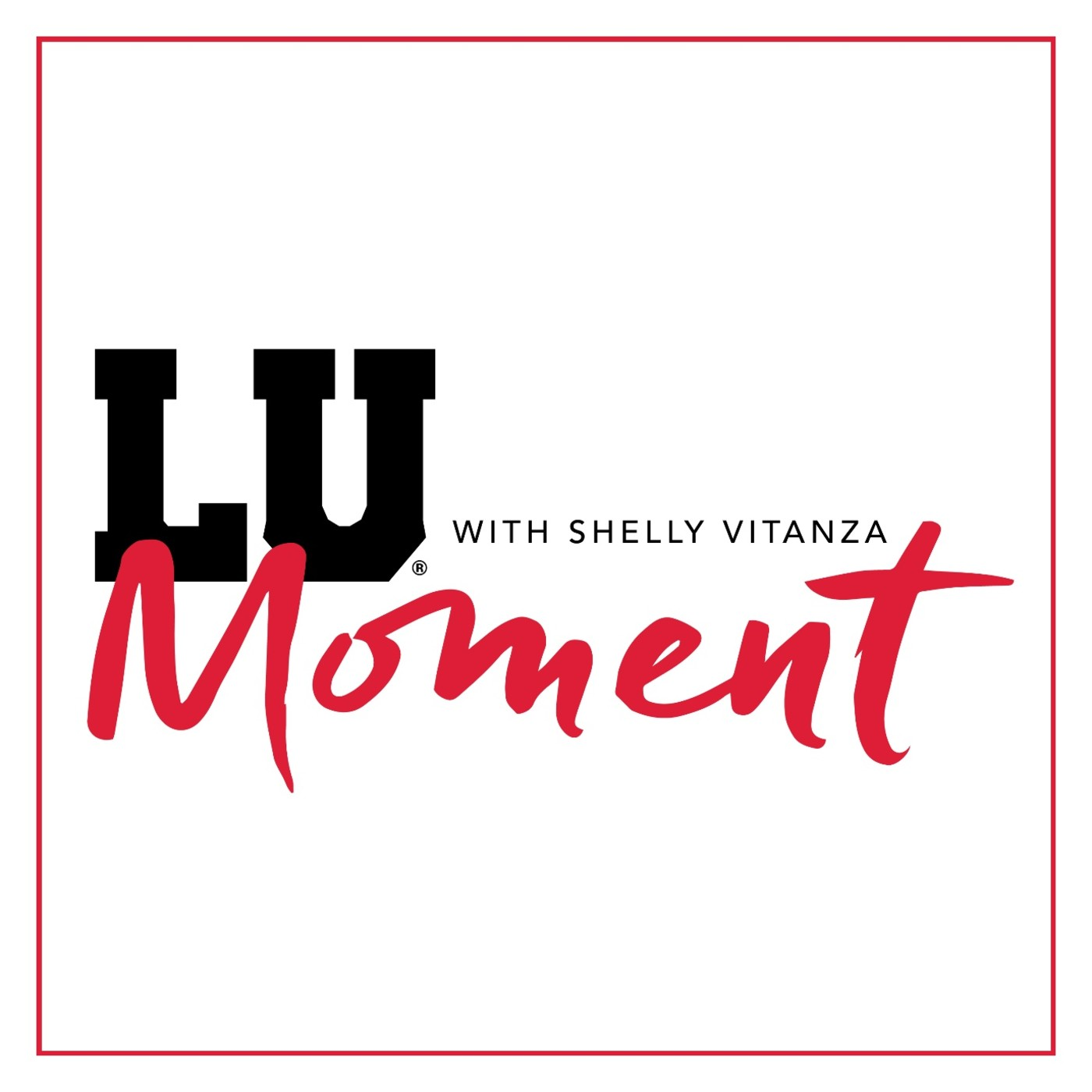 Show artwork for LU Moment with Shelly Vitanza
