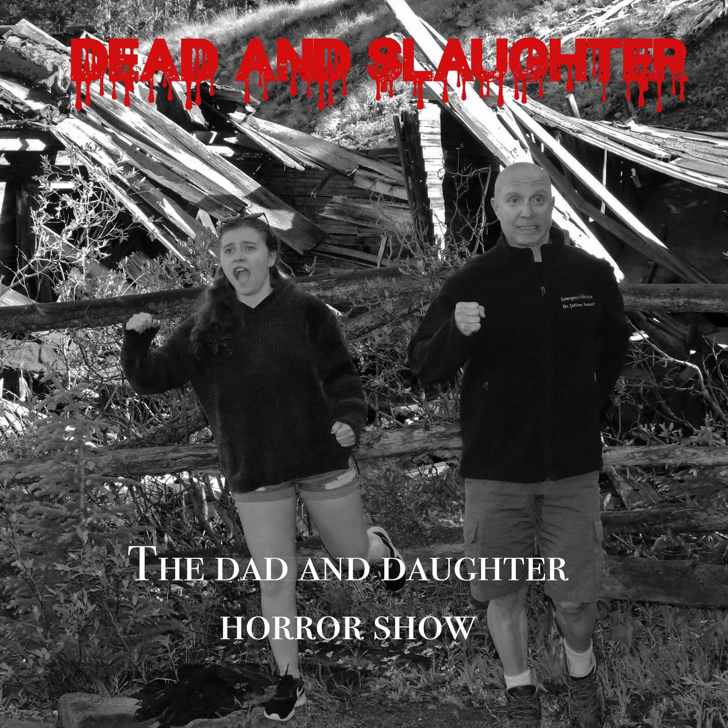 Show artwork for Dead and Slaughter; the Dad and Daughter Horror Show