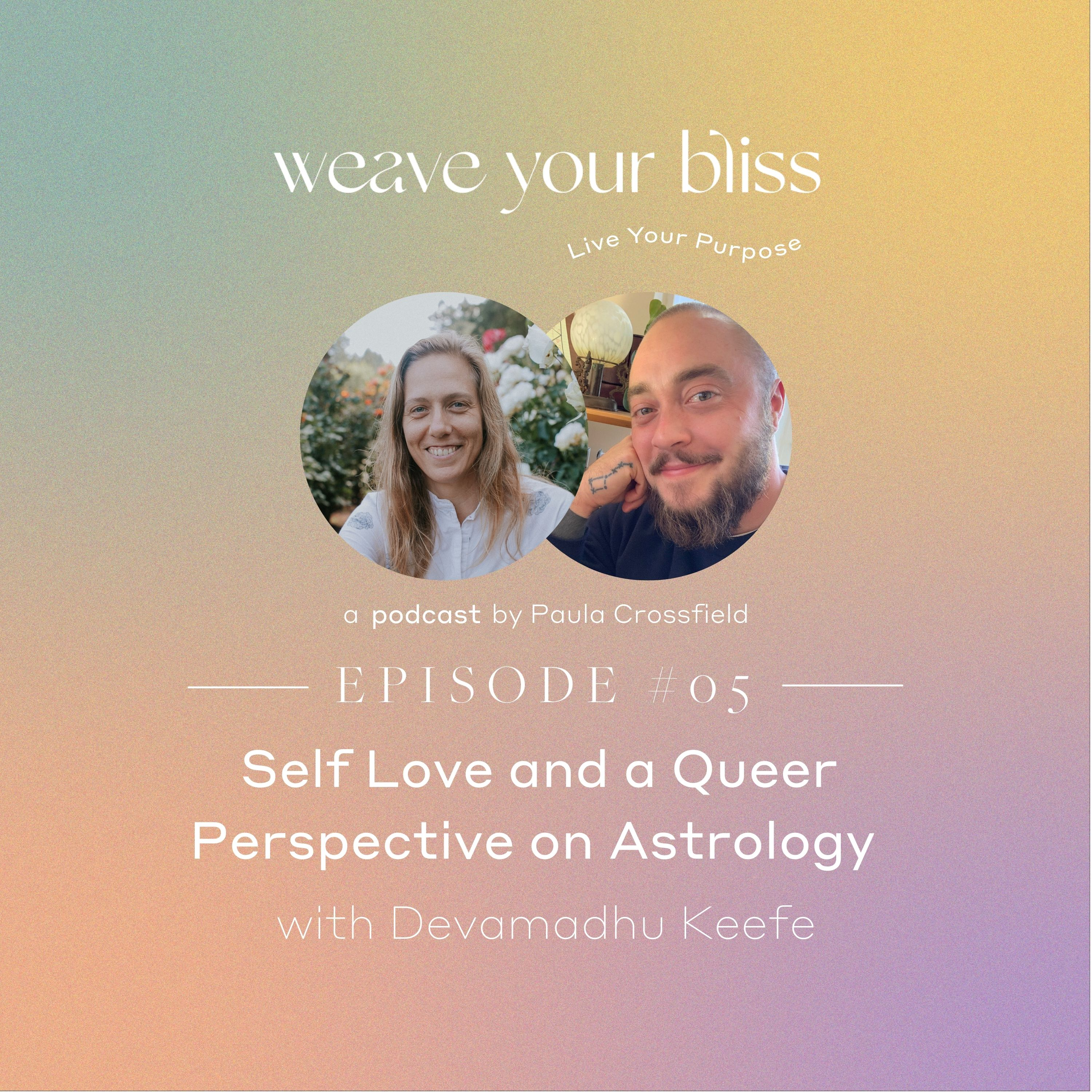 05: Self Love and a Queer Perspective on Astrology with Devamadhu Keefe